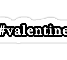 Valentine - Hashtag - Black & White Sticker