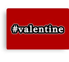 Valentine - Hashtag - Black & White Canvas Print