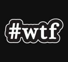 WTF - Hashtag - Black & White T-Shirt