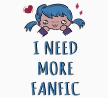 I NEED MORE FANFIC by FandomizedRose