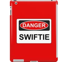 Danger Swiftie - Warning Sign iPad Case/Skin
