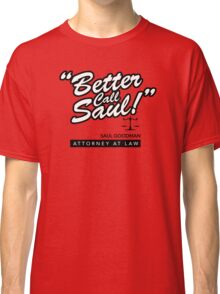 Better Call Saul- Breaking Bad Classic T-Shirt