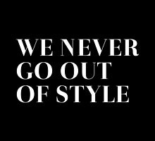We never go out of style by Redel Bautista