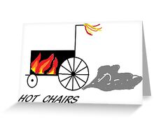 Hot chairs Flames Greeting Card