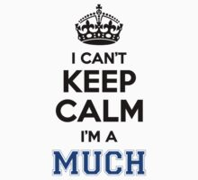 I cant keep calm Im a MUCH by icant