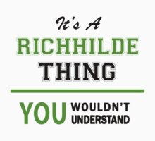 It's a RICHHILDE thing, you wouldn't understand !! by itsmine