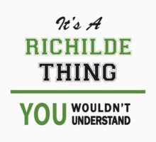 It's a RICHILDE thing, you wouldn't understand !! by itsmine