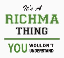 It's a RICHMA thing, you wouldn't understand !! by itsmine
