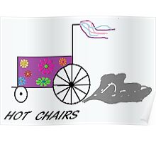 Hot chairs flowers Poster