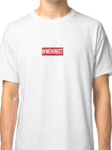 Meninist  Classic T-Shirt
