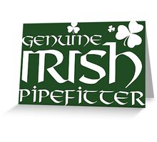 Limited-Edition 'Genuine Irish Pipefitter' T-shirts, Hoodies, Accessories and Gifts Greeting Card