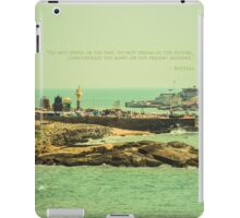 Do not dwell in the past... iPad Case/Skin