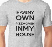 PIZZA OVEN HOUSE Dr. Steve Brule Design by SmashBam Unisex T-Shirt