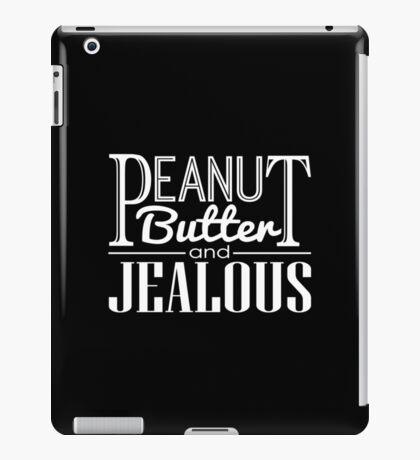 Peanut Butter & Jealous (Dark) iPad Case/Skin