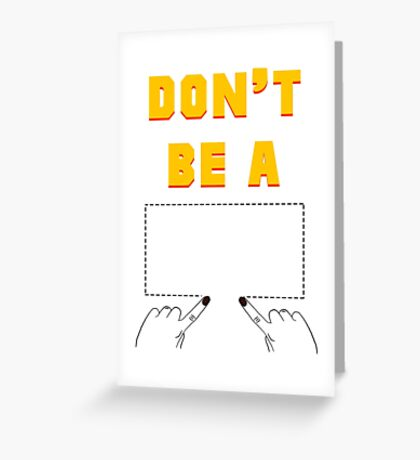 Don't Be A Square. Greeting Card