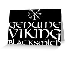 Cool 'Genuine Viking Blacksmith' T-shirts, Hoodies, Accessories and Gifts Greeting Card