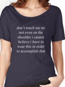 don't touch me 2 Women's Relaxed Fit T-Shirt