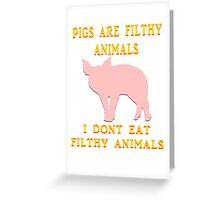 I just don't dig on swine, that's all. Greeting Card