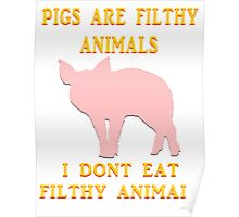 I just don't dig on swine, that's all. Poster