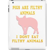 I just don't dig on swine, that's all. iPad Case/Skin