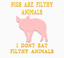 I just don't dig on swine, that's all. T-Shirt