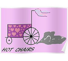 Hot chairs hearts Poster