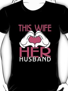 THIS WIFE LOVES HER HUSBAND T-Shirt