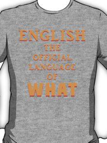 Say What AGAIN! T-Shirt