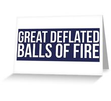 Must-Have 'Great Deflated Balls of Fire' T-shirts, Hoodies, Accessories and Gifts Greeting Card