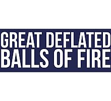 Must-Have 'Great Deflated Balls of Fire' T-shirts, Hoodies, Accessories and Gifts Photographic Print