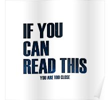 IF YOU CAN READ THIS Poster