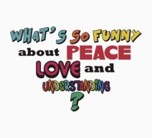 What's So Funny About Peace Love and Understanding? One Piece - Short Sleeve