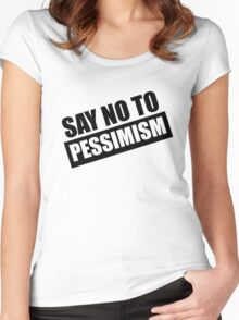 Say No To Pessimism (Black Print) Women's Fitted Scoop T-Shirt