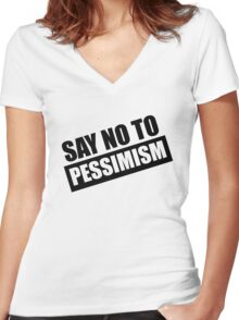 Say No To Pessimism (Black Print) Women's Fitted V-Neck T-Shirt