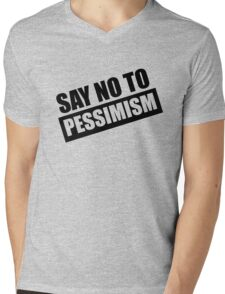 Say No To Pessimism (Black Print) Mens V-Neck T-Shirt