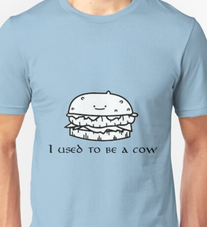 I used to be a cow burguer Unisex T-Shirt