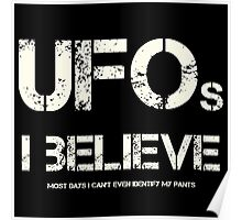 I Believe in UFO Pants Poster
