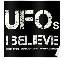 UFOs I Believe Poster