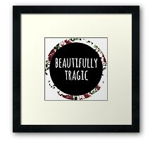 Beautifully Tragic Floral Framed Print