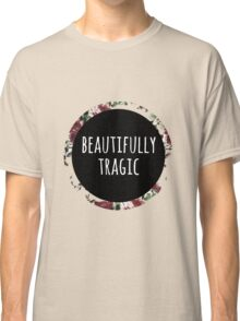 Beautifully Tragic Floral Classic T-Shirt