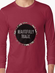 Beautifully Tragic Floral Long Sleeve T-Shirt