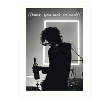 Babe, You Look So Cool - Matty Healy , The 1975 Art Print