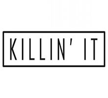 Killin it by sassandclass