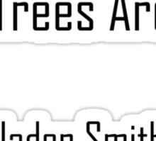 Jaden Smith - Most Trees Are Blue (black text) Sticker