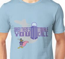 When There's Trouble Unisex T-Shirt