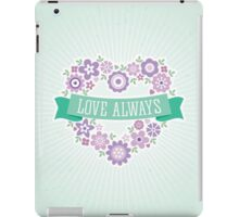 Love Always iPad Case/Skin