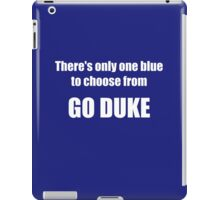 There's Only One Blue to Choose From - Go Duke! iPad Case/Skin