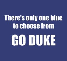 There's Only One Blue to Choose From - Go Duke! by jdbruegger