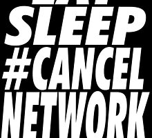 #CancelNetwork by MikeChase27