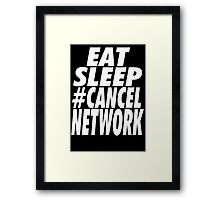 #CancelNetwork Framed Print